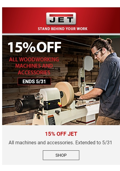 15 Percent Off JET Machines and Accessories