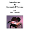 Curt Theobald Intro to Segmented Turning by Curt Theobald DVD