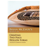 Brian McEvoy Secrets to Creating Two Piece Hollow Forms by Brian McEvoy DVD