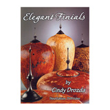 Cindy Drozda Elegant Finials by Cindy Drozda DVD