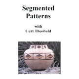 Curt Theobald Segmented Patterns by Curt Theobald DVD