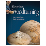 Fox Chapel Ellsworth on Woodturning by David Ellsworth