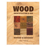 Fox Chapel Wood Identification and Use Rev. Ed. by Terry Porter