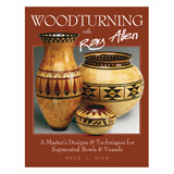 Fox Chapel Woodturning with Ray Allen by Dale Nish