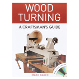 GMC Publications Wood Turning: A Craftsman's Guide with DVD by Mark Baker