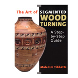 Linden Publishing The Art of Segmented Woodturning by Malcom Tibbetts