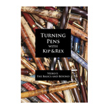 Learning Turning Learning Turning™ Turning Pens with Kip & Rex: The Basics and Beyond by Rex Burningham and Kip Christensen DVD