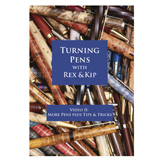 Learning Turning Turning Pens with Kip & Rex: More Pens Plus Tips and Tricks by Rex Burningham and Kip Christensen DVD