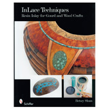 Schiffer Publishing Inlace Techniques: Resin Inlay for Gourd and Wood Crafts by Betsy Sloan