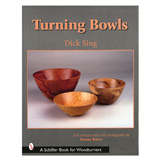 Schiffer Publishing Turning Bowls by Dick Sing