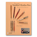 Schiffer Publishing Turning Modified Slimline Pens: Beyond the Basics by Don Ward