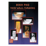 Turning Wood Productions Thin Wall Turning by Binh Pho DVD