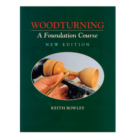 GMC Publications Woodturning A Foundation Course