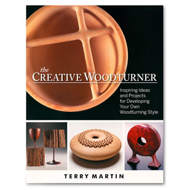 Linden Publishing The Creative Woodturner by Terry Martin