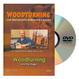 Tim Yoder Woodturning The Definitive Beginners Guide DVD